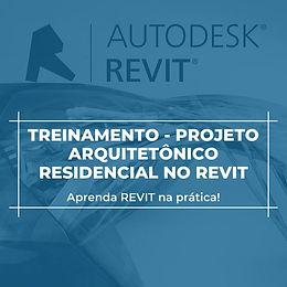 TREINAMENTO PROJETO ARQUITETÔNICO RESIDENCIAL NO REVIT