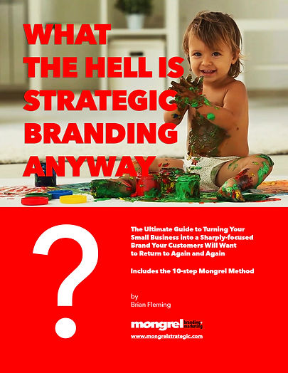 Mongrel Method 10-step guid to strategic branding for small businesses