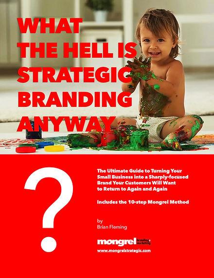 Mongrel Method 10-step guid to strategic branding for small businesses