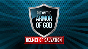 Armor of God: Helmet of Salvation