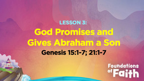 God Promises and Gives Abraham a Son