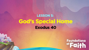 God's Special Home: The Tabernacle