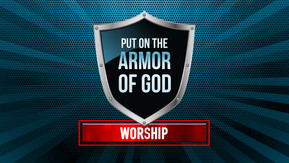 Armor of God: Worship