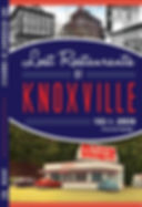 Knoxville Food Tours Lost Restaurants Book Order Now