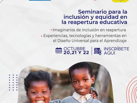 Inscríbete en el Seminario para la inclusión y equidad en la reapertura educativa
