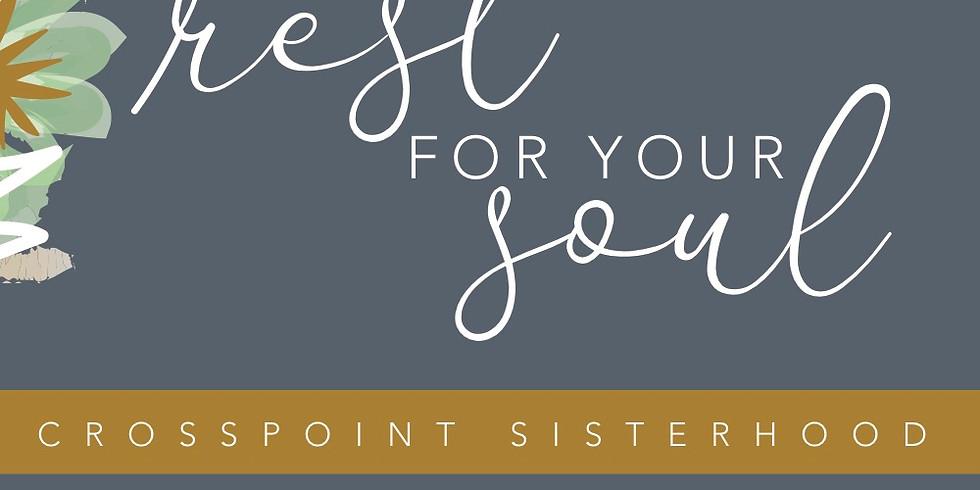 Sisterhood Rest for Your Soul