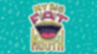 my big fat mouth series.jpg