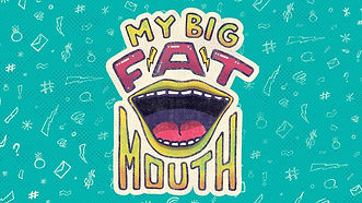 my big fat mouth series.jpg
