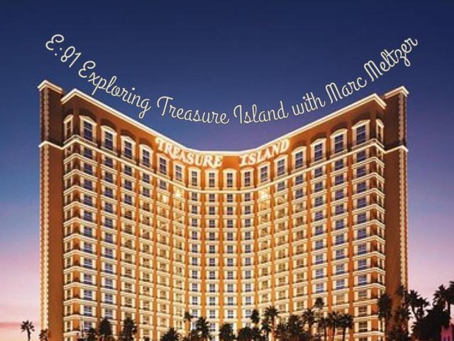 E:81 Exploring Treasure Island with Marc Meltzer
