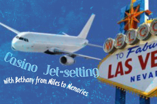 E:80 Casino Jet-setting with Bethany from Miles to Memories