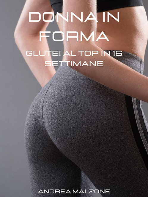 GLUTEI AL TOP IN 16 SETTIMANE