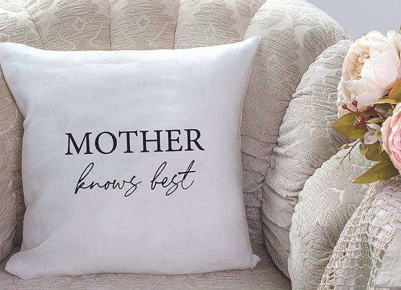 Mother Knows Best - cushion