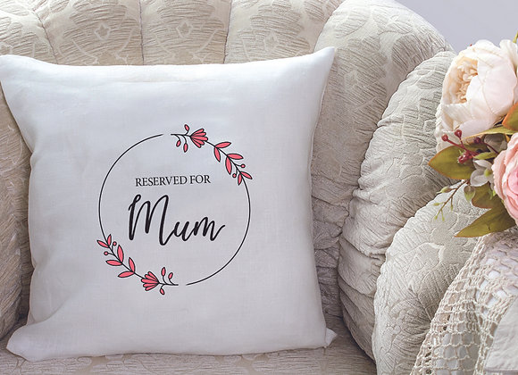 Reserved for Mum - cushion