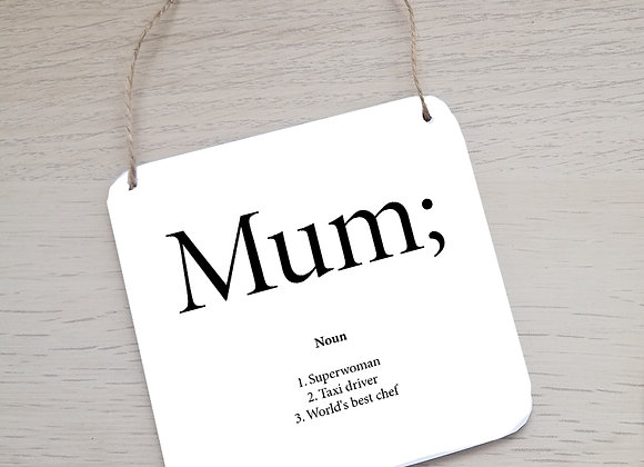 Mum definition - hanging plaque