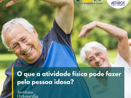 O que a atividade física pode fazer pela pessoa idosa?