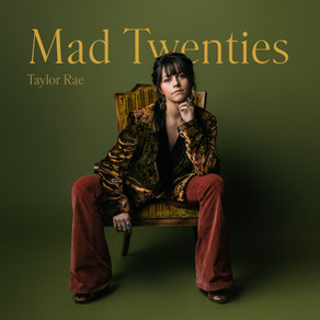 Taylor Rae Shares Her MAD TWENTIES With Debut Album Set For October 1 Release