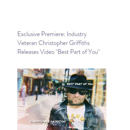 """Exclusive Premiere: Industry Veteran Christopher Griffiths Releases Video """"Best Part of You"""""""