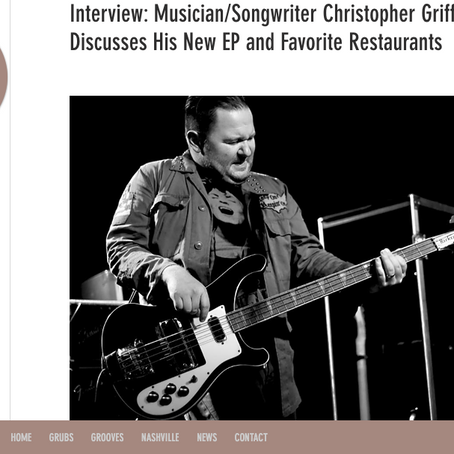 Grubs and Grooves Interview: Musician/Songwriter Christopher Griffiths Discusses His New EP and Favo