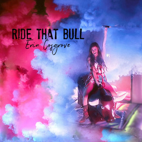 Artist Erin Cosgrove Brings The Party With Catchy New Single and Music Video for Ride That Bull