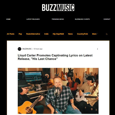 "BUZZ MUSIC: Lloyd Carter Promotes Captivating Lyrics on Latest Release, ""His Last Chance"""