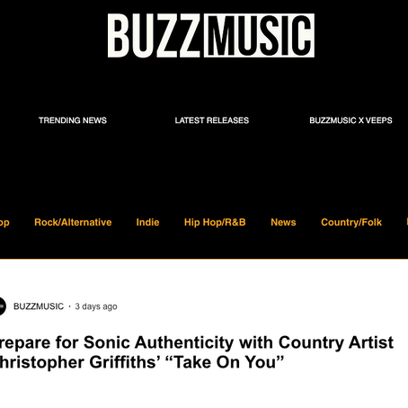 "BuzzMusic - Prepare for Sonic Authenticity with Country Artist Christopher Griffiths' ""Take On You"""