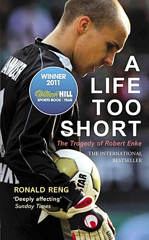 A life too short - the tragedy of Robert Enke book cover