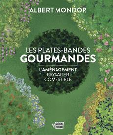 Les plates-bandes gourmandes - Albert Mondor