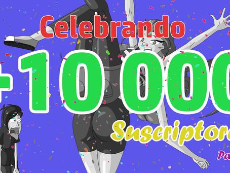Celebrando los +10 000 suscriptores en YouTube
