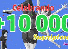 Celebrando los +10 000 suscriptores en YouTube parte 2