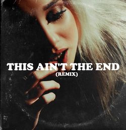 This Ain's The End Remix