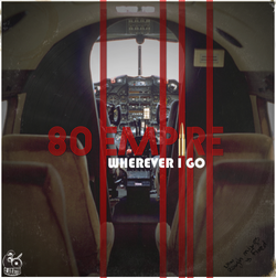 """80 Empire """"Wherever I Go"""""""