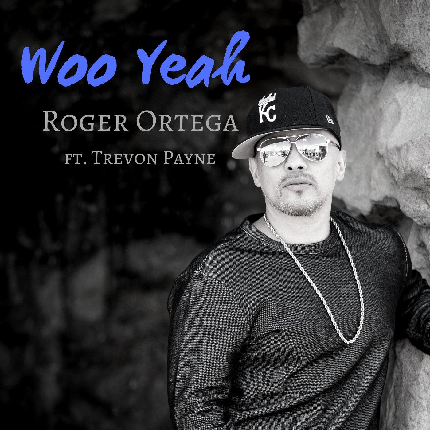 "Roger Ortega ""Woo Yeah"""