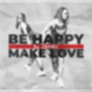 BeHappyMakeLove.png