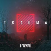 "I Prevail ""Trauma"""
