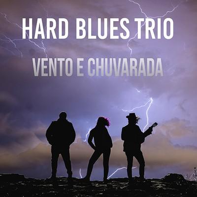 Hard Blues Trio lança Documentário Vento e Chuvarada