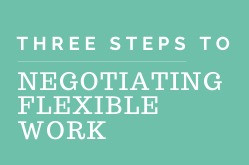 3 steps to negotiating flexible work