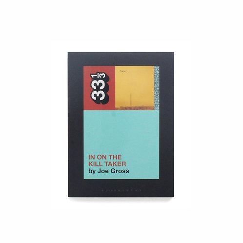 333Sound | 33 1/3 Series | #129 | Fugazi - In on the Kill Taker |  Used Book
