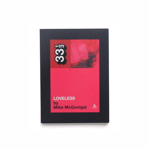 333Sound   33 1/3 Series   #36   My Bloody Valentine's Loveless   Used Book