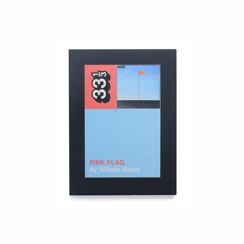 333Sound 33 1/3 | Series #62 | Wire's Pink Flag | Used Book