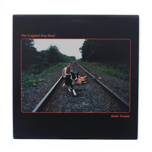 Bobb Trimble|The Crippled Dog Band | Used Lp