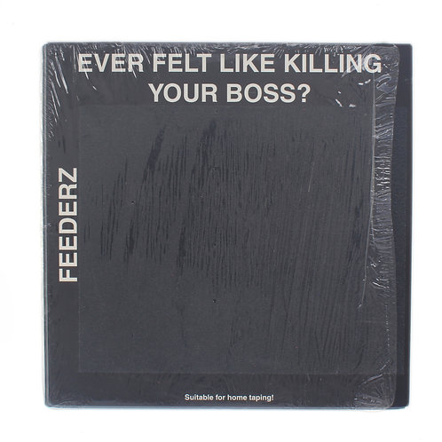 Feederz ‎| Ever Felt Like Killing Your Boss? | 2002 Re | Used Lp