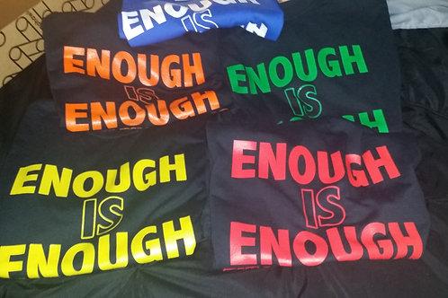 Enough is Enough T-Shirt