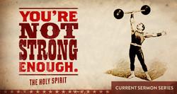 You're Not Strong Enough