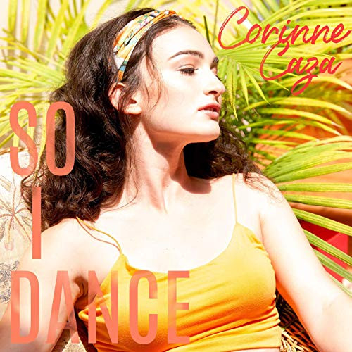 Corinne Caza - So I Dance