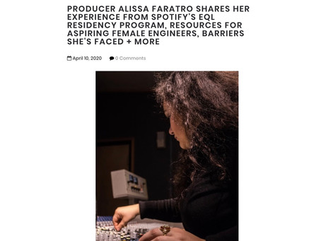 PRODUCER & ENGINEER ALISSA FARATRO SHARES HER EXPERIENCE FROM SPOTIFY'S EQL RESIDENCY PROGRAM, RESOU