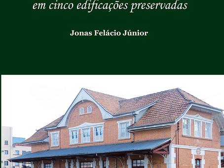 Livro História e Memória de Rio do Sul em cinco edificações preservadas é lançado na quarta-feira, d