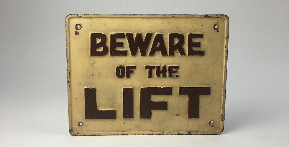 Antique Beware Of The Lift Sign