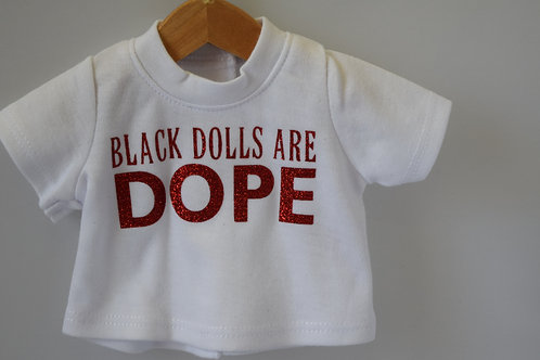 Black Dolls Are Dope 18 inch Doll Tee Shirt