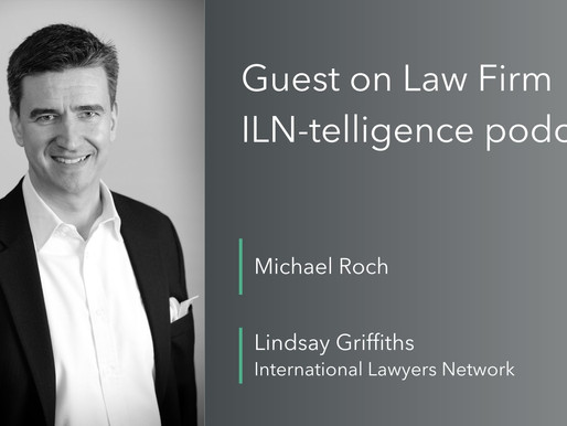 Michael Roch on opportunities and growth on the Law Firm ILN-telligence podcast
