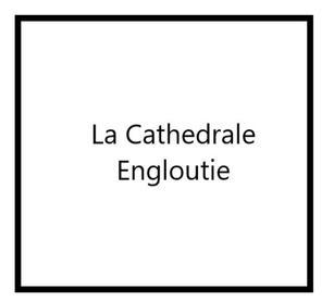 La Cathedrale Engloutie